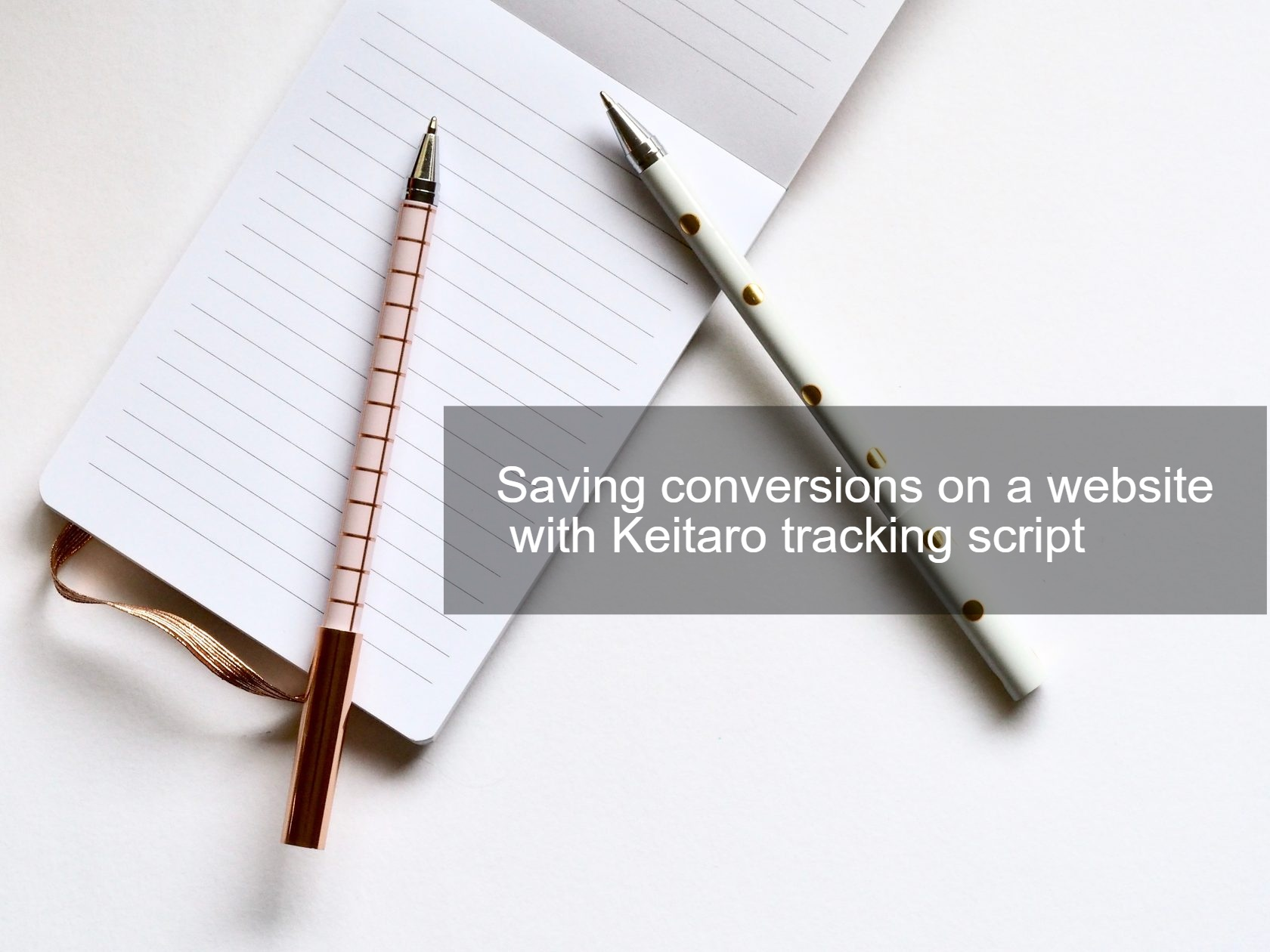 Saving conversions on a website with a tracking script and an order form