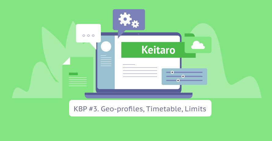 Keitaro Best Practices # 3: Geo-profiles, Timetable, Limits